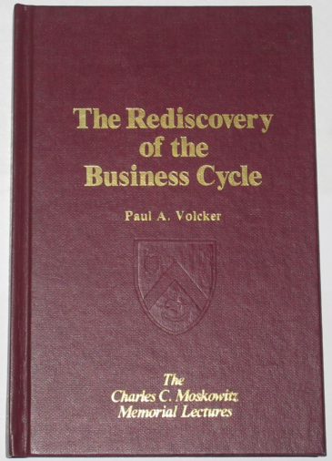 The Rediscovery of the Business Cycle, by Paul A. Volcker